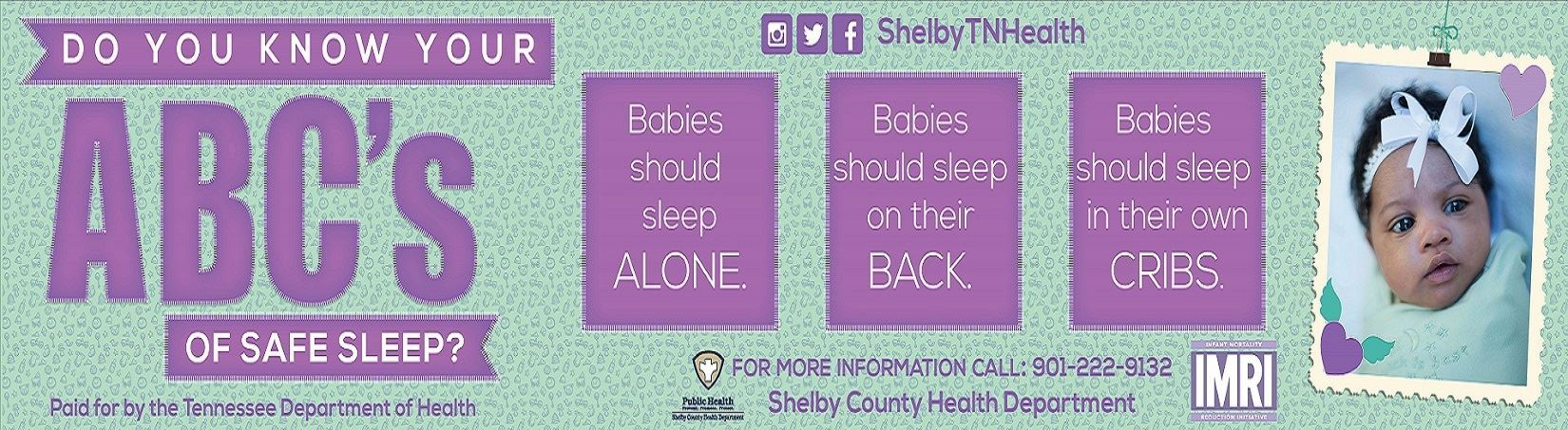 Do You Know Your ABCs of Safe Sleep? Babies should sleep ALONE. Babies should sleep on their BACK. B